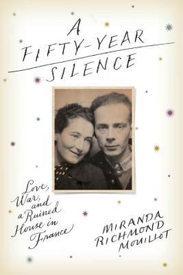 A Fifty-year Silence By Mouillot, Miranda Richmond